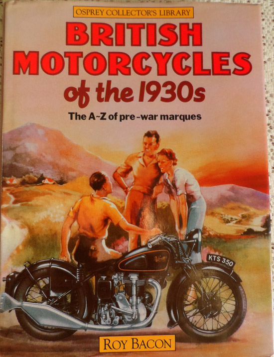 British Motorcycles of the 1930s: The A-Z of Pre-War Marques- From AER through to Zenith by Roy Bacon