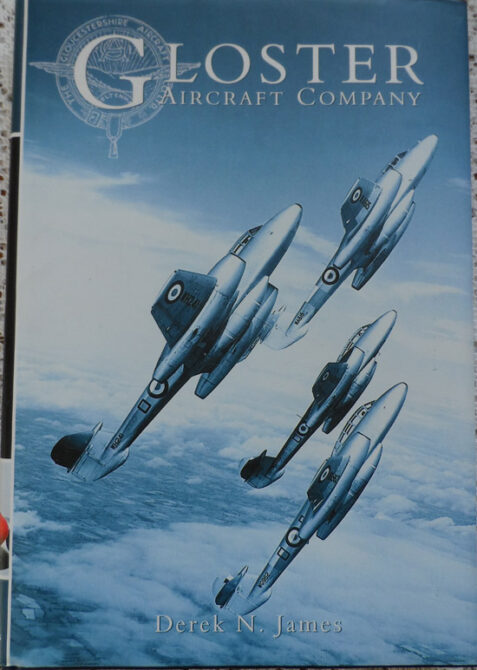 Gloster Aircraft Company by Derek N. James