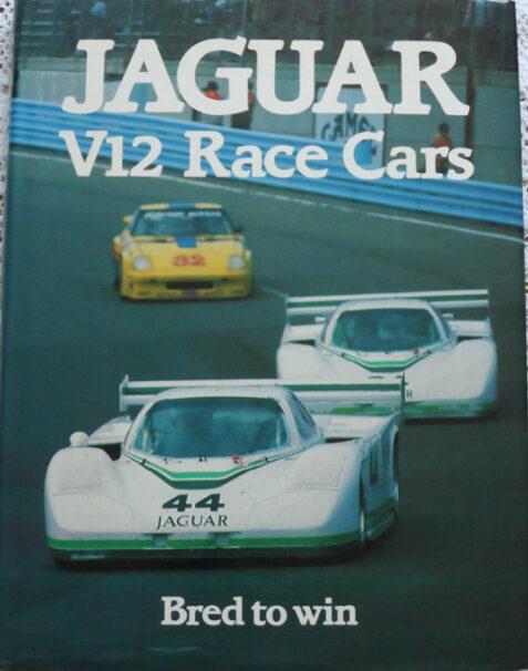 Jaguar V12 Race Cars by Ian Bamsey & Joe Saward