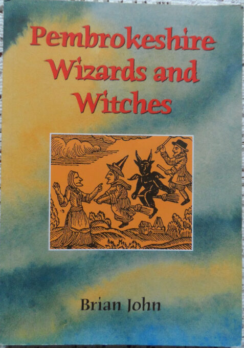 Pembrokeshire Wizards and Witches by Brian John - Rare Book