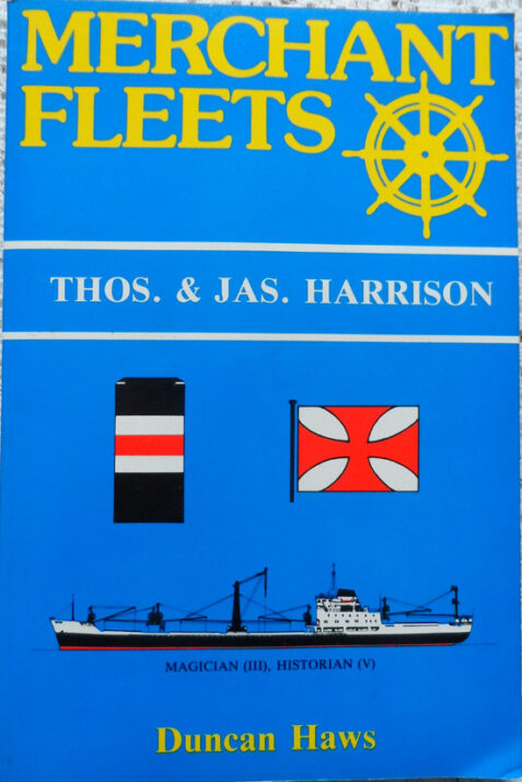 Merchant Fleets 15: Thos. & Jas. Harrison By Duncan Haws