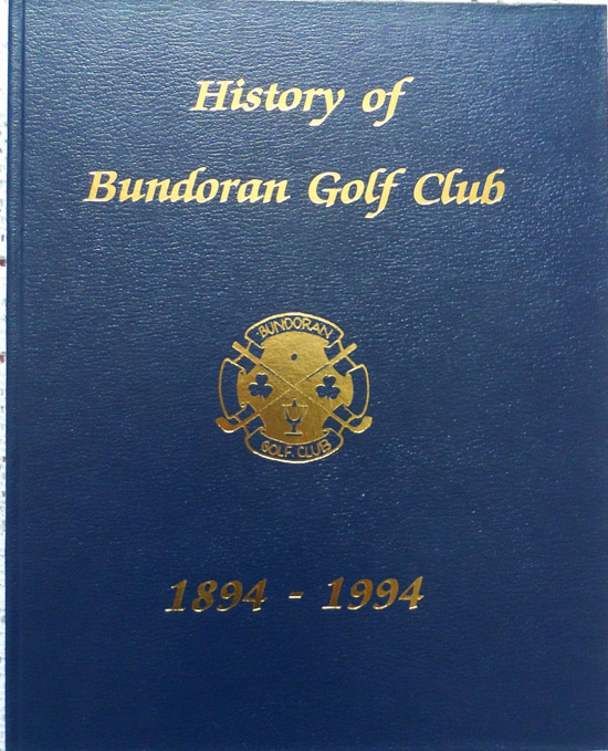 History of Bundoran Golf Club 1894-1994 By Anthony Begley