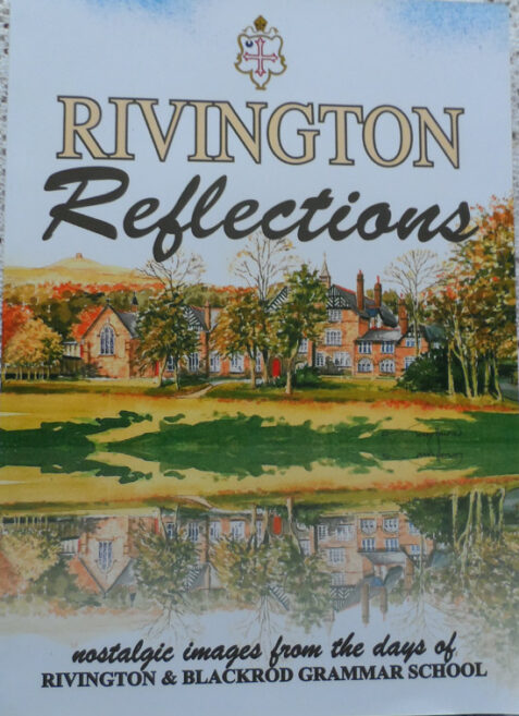 Rivington Reflections: Nostalgic Images from the Days of Rivington & Blackrod Grammar School