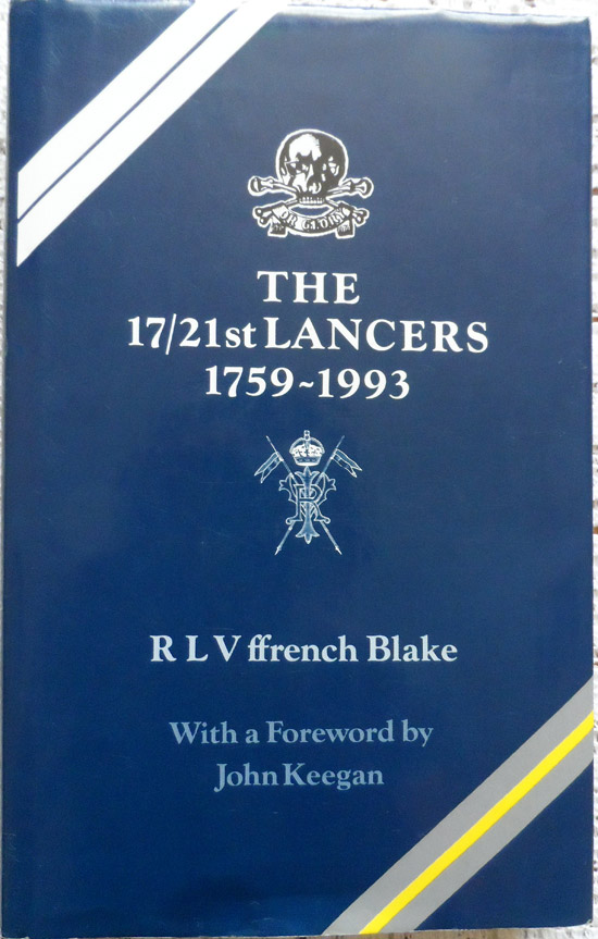The 17/21st Lancers 1759-1993 By R L V Ffrench Blake