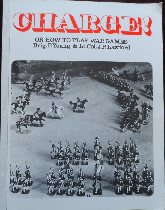 Charge! Or How to Play Wargames by Brig. P. Young & Lt.Col. J. P. Lawford