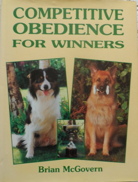 Competitive Obedience for Winners (Book of the Breed Series) by Brian McGovern