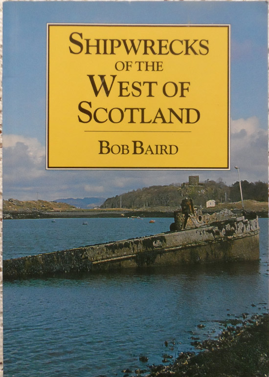 Shipwrecks of the West of Scotland: Including Wrecks from Kintyre to Cape Wrath, Along with the Inner Hebrides