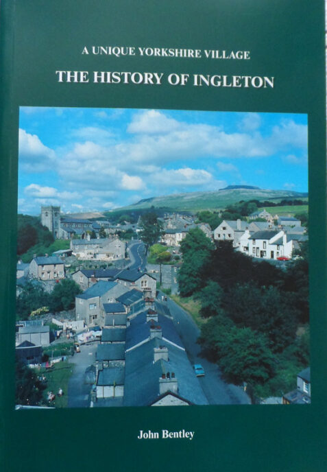 A Unique Yorkshire Village: The History of Ingleton By John Bentley
