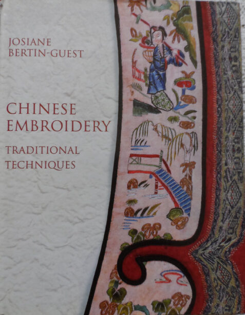 Chinese Embroidery: Traditional Techniques by Josiane Bertin-Guest