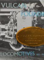 Vulcan Foundry Locomotives, 1832-1956 By D.S.E. Gudgin