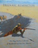 Frederic Remington: The Hogg Brothers Collection of the Museum of Fine Arts, Houston