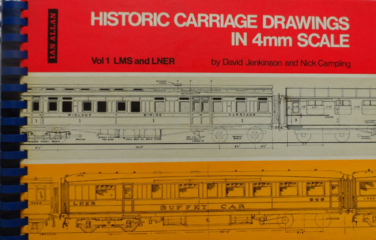 Historic Carriage Drawings in 4mm Scale Vol 1 LMS and LNER By David Jenkinson and Nick Campling