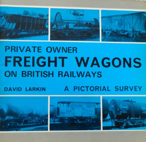 Private Owner Freight Wagons on British Railways By David Larkin
