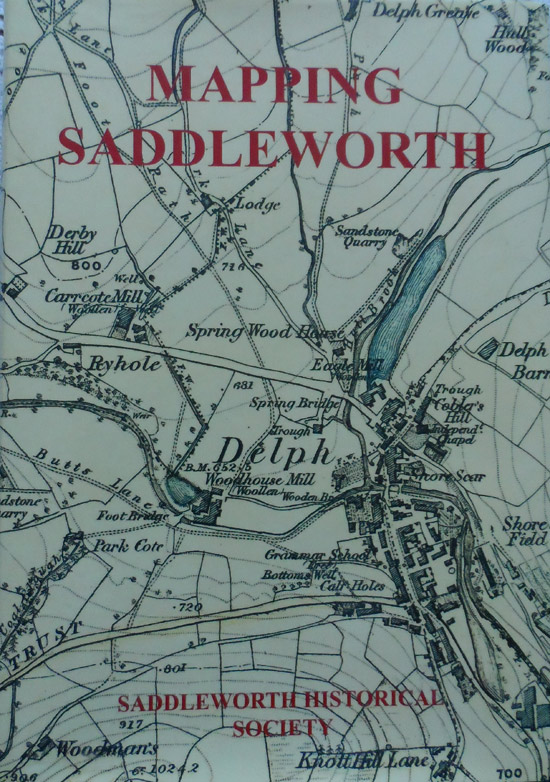 Mapping Saddleworth Volume 1: Printed Maps of the Parish 1771-1884