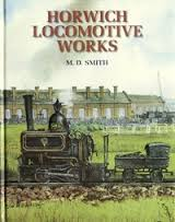 Horwich Locomotive Works By M. D. Smith