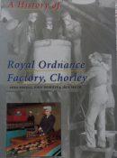 A History of Royal Ordnance Factory, Chorley - ROF Chorley