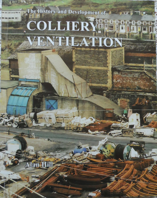 The History and Development of Colliery Ventilation By Alan Hill