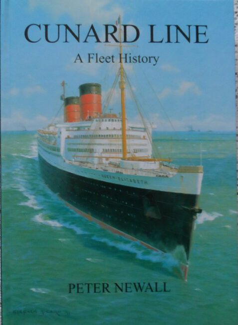 Cunard Line: A Fleet History By Peter Newall