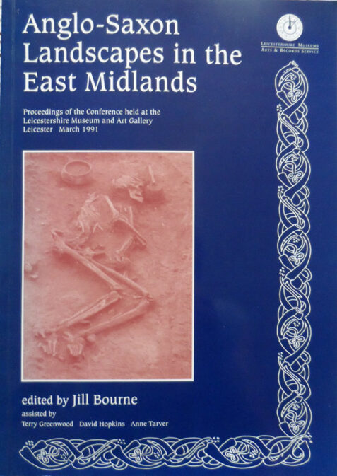 Anglo-Saxon Landscapes in the East Midlands Edited By Jill Bourne