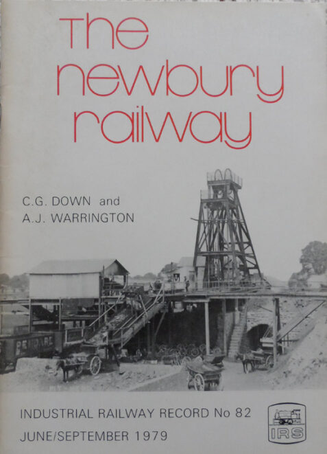 The Newbury Railway (Industrial Railway Record No. 82)