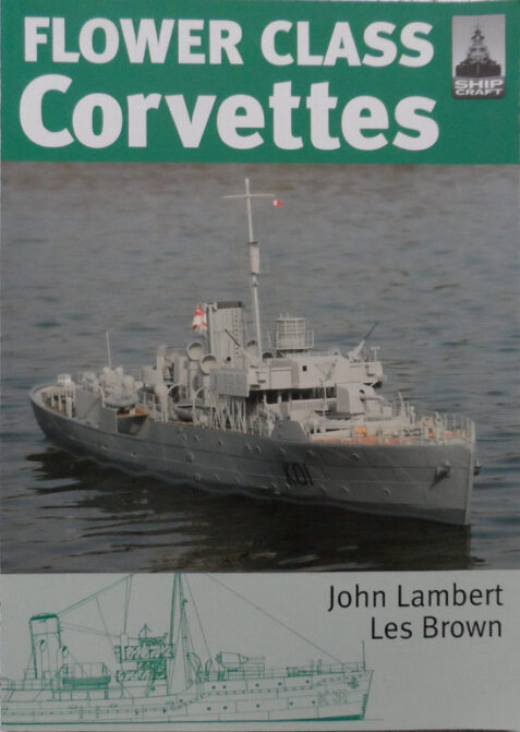 Shipcraft Special: Flower Class Corvettes By John Lambert and Les Brown