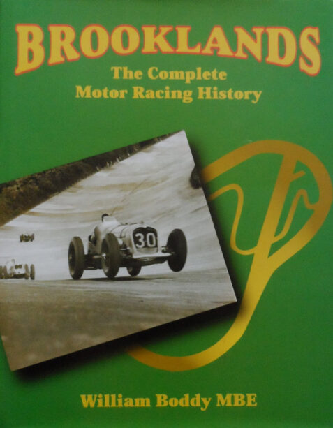 Brooklands: The Complete Motor Racing History By William Boddy