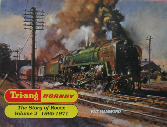 Tri-ang Hornby: The Story of Rovex Volume 2 1965-1971