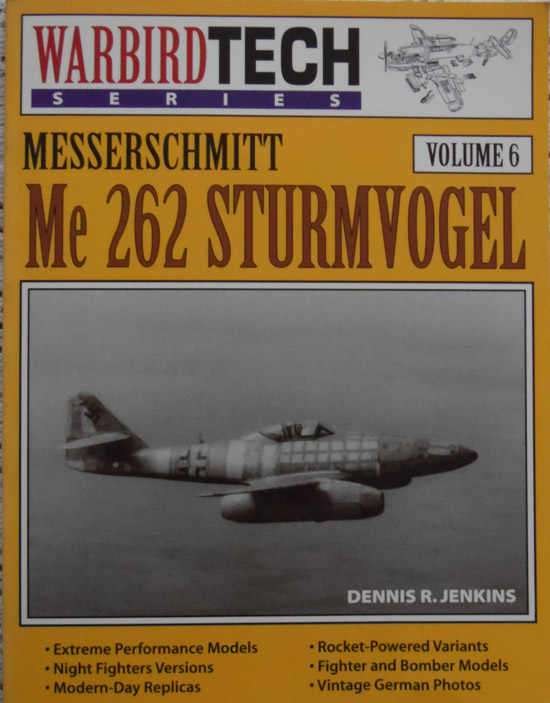 Messerschmitt Me 262 Sturmvogel (Warbird Tech Series Volume 6)