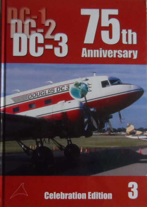 The Douglas DC-1/ DC-2/ DC-3: 75th Anniversary Edition - Volume 3 By Jennifer Gradidge