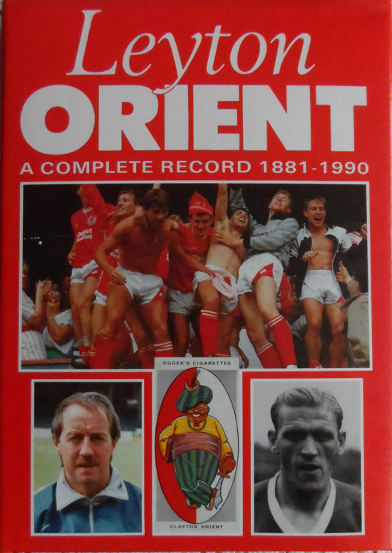 Leyton Orient: A Complete Record 1881-1990