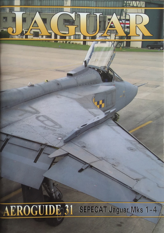 Aeroguide 31 - SEPECAT Jaguar Mks 1-4 By Roger Chesneau