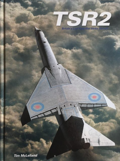 TSR.2: Britain's Lost Cold War Strike Aircraft By Tim McLelland
