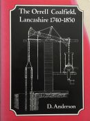 The Orrell Coalfield, Lancashire 1740-1850 By D. Anderson