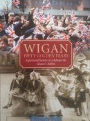 Wigan: Fifty Golden Years