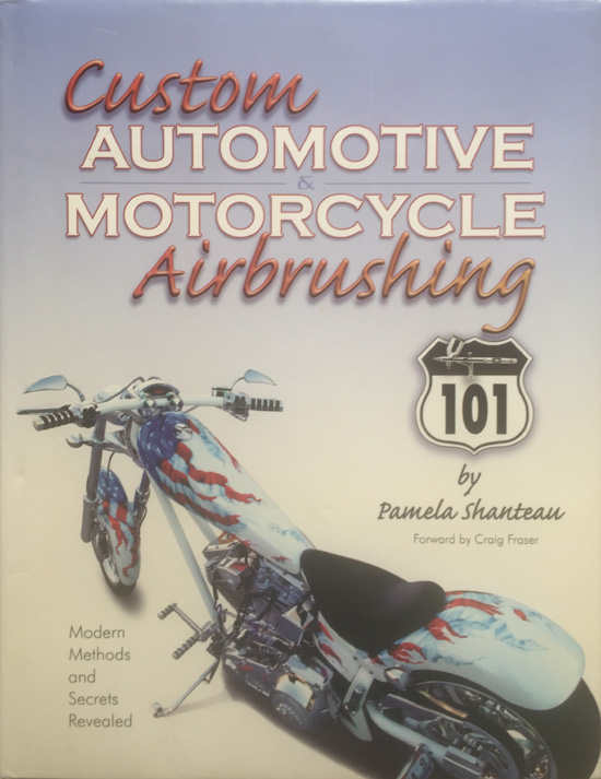 Custom Automotive & Motorcycle Airbrushing 101 By Pamela Shanteau