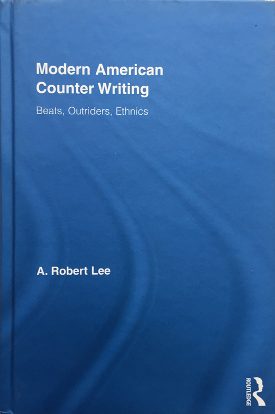 Modern American Counter Writing: Beats, Outriders, Ethnics By A. Robert Lee