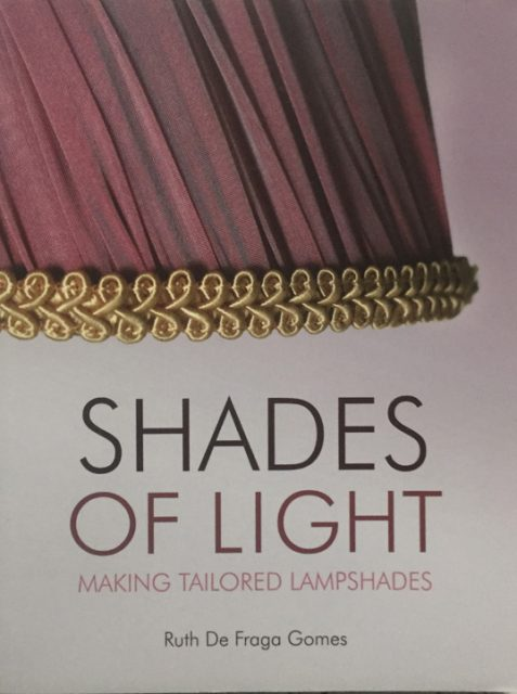 Shades of Light: Making Tailored Lampshades By Ruth de Fraga Gomes