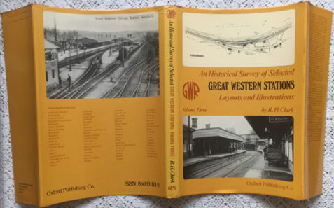 An Historical Survey of Selected Great Western Stations: Volume Three