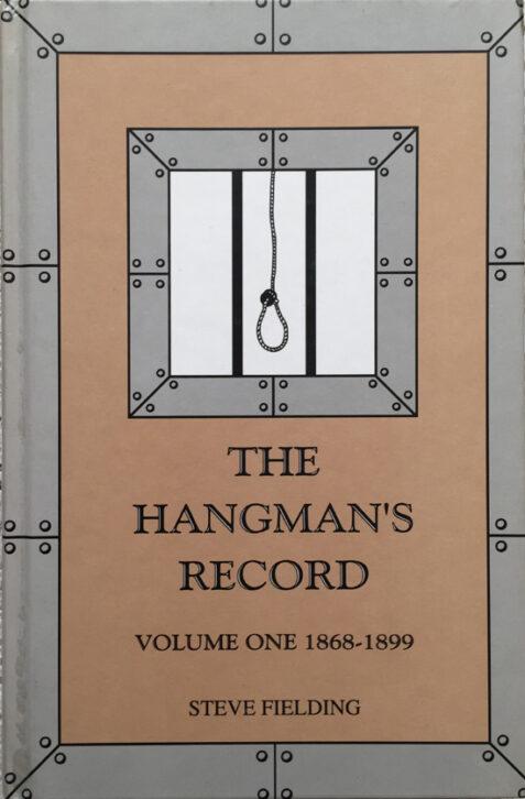 Hangman's Record Volume One: 1868-1899 By Steve Fielding