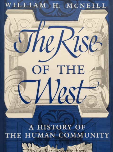 The Rise of the West: A History of the Human Community By William H. McNeill