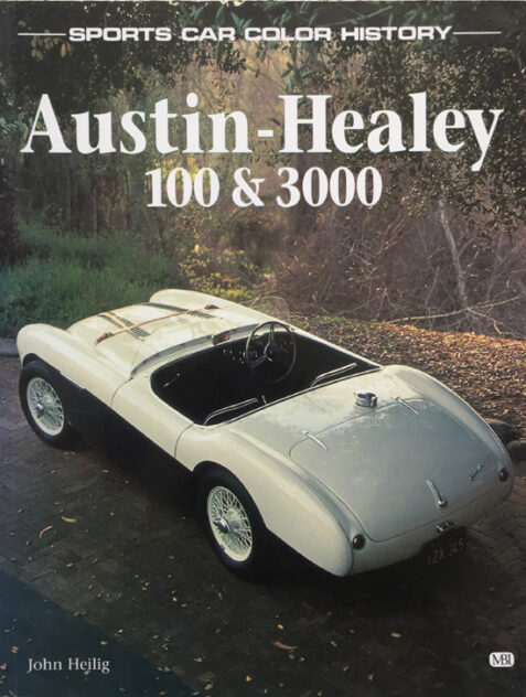 Austin-Healey 100 & 3000 (Sports Car Colour History) By John Heilig