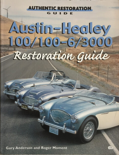 Austin-Healey 100/100-6/3000 Restoration Guide By Gary G Anderson