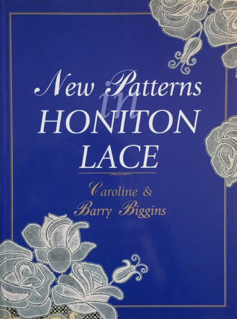 New Patterns in Honiton Lace By Caroline & Barry Biggins