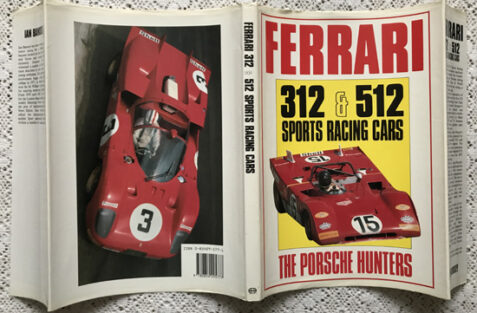 Ferrari 312 and 512 Sports Racing Cars: The Porsche Hunters By Ian Bamsey