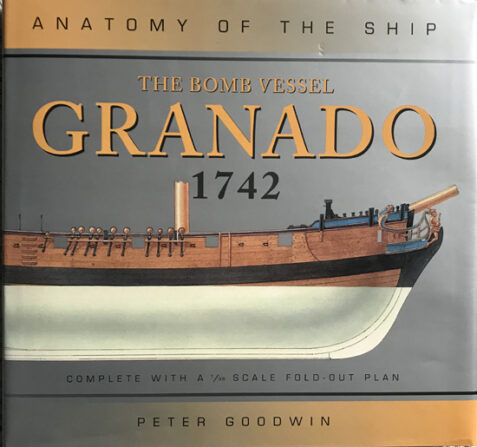 Anatomy of the Ship: The Bomb Vessel Granado 1742 By Peter Goodwin