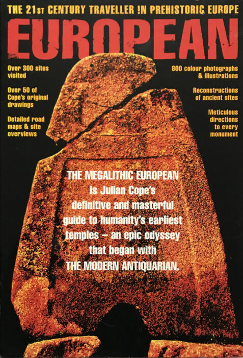 The Megalithic European: The 21st Century Traveller in Prehistoric Europe by Julian Cope
