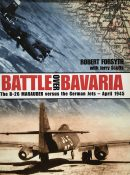 Battle Over Bavaria: The B-26 Marauder Versus German Jets - April 1945 By Robert Forsyth