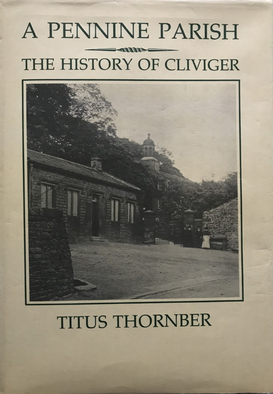 A Pennine Parish: The History of Cliviger By Titus Thornber