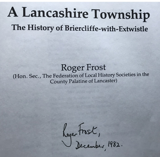 A Lancashire Township: The History of Briercliffe-with-Entwistle By Roger Frost – Signed