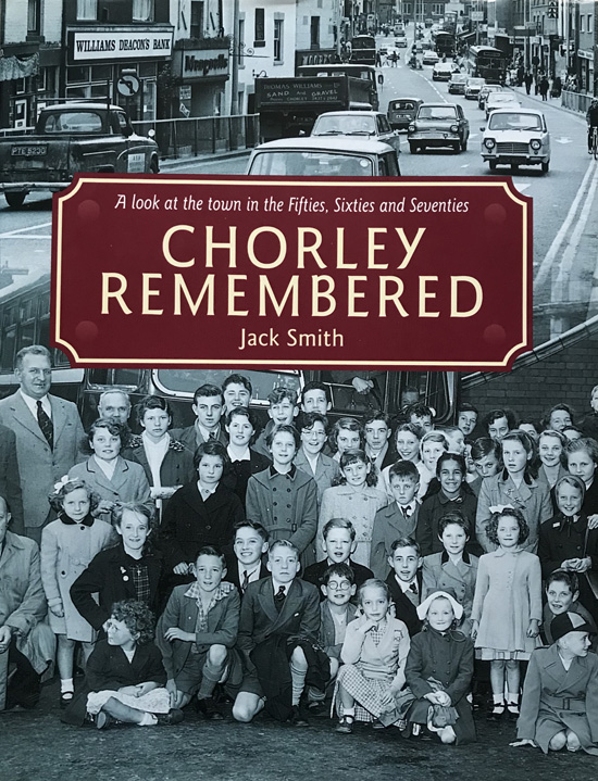 Chorley Remembered By Jack Smith